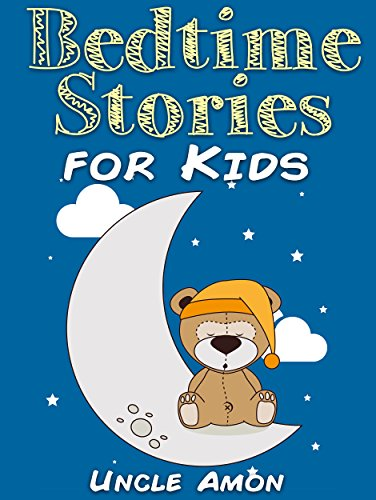 Bedtime Stories for Kids: Short Bedtime Stories For Children Ages 4-8 (Fun Bedtime Story Collection Book 1) 4