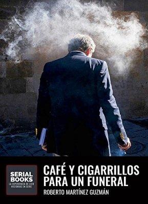 Café y cigarrillos para un funeral (Eva Santiago #2) de [Guzmán, Roberto Martínez]