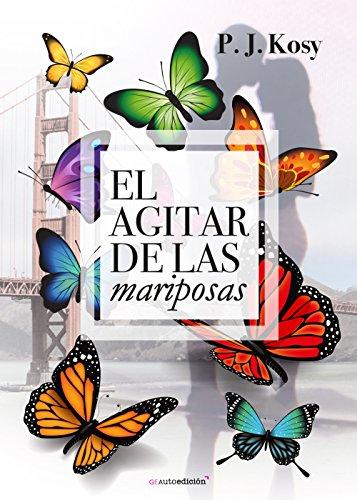 El agitar de las mariposas de Pedro J. Kosy