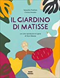 Il giardino di Matisse. Ediz. illustrata