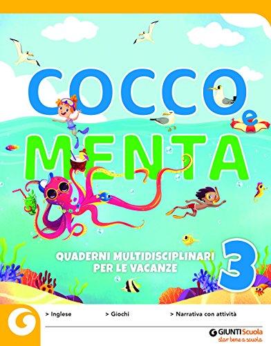 Cocco e Menta. Quaderni multidisciplinari per le vacanze. Per la Scuola elementare. Con Libro: Il...
