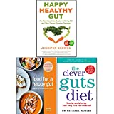 Clever Guts Diet, Food for a Happy Gut [Hardcover] and Happy Healthy Gut 3 Books Collection Set