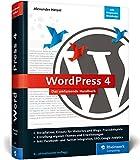 WordPress 4: Das umfassende Handbuch. Vom Einstieg bis zu fortgeschrittenen Themen: inkl. WordPress-Themes, Templates, SEO, Analytics, Backup u.v.m.