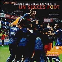 Un succes foot : Montpellier Herault Sport Club 2011-2012