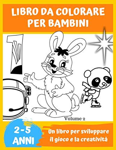 LIBRO DA COLORARE PER BAMBINI, 2-5 ANNI, Volume 2: + di 35 disegni da colorare. Un libro per...
