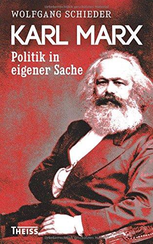 Karl Marx: Politik in eigener Sache