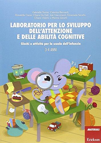 Laboratorio per lo sviluppo dell'attenzione e delle abilità cognitive. Giochi e attività per la...