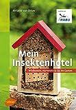 Mein Insektenhotel: Wildbienen, Hummeln & Co. im Garten