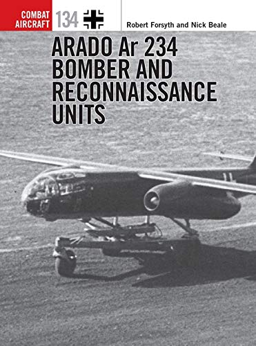 Arado Ar 234 Bomber and Reconnaissance Units (Combat Aircraft)