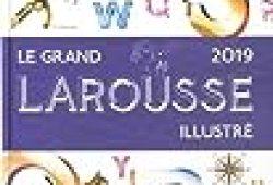 Le grand Larousse illustré 2019