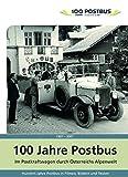 100 Jahre Postbus In historischen Filmen mit dem Postbus durch Österreich