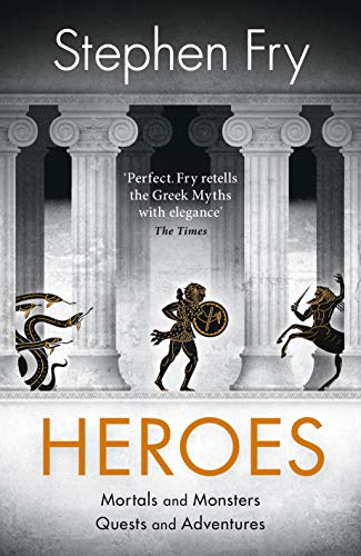 Heroes: Mortals and Monsters, Quests and Adventures by [Fry, Stephen]