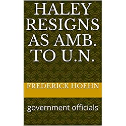 Haley Resigns as Amb. to U.N.: government officials