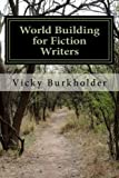 World Building for Fiction Writers