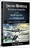 Zweiter Weltkrieg Erlebnisbericht von der Luftbrücke nach Stalingrad - Einsätze einer Ju52 Besatzung 1942