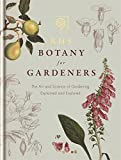 RHS Botany for Gardeners: The Art and Science of Gardening Explained & Explored