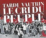 Le cri du peuple : Edition intégrale