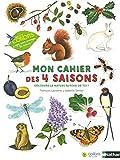 Mon cahier des 4 saisons - Cahier d'observation et d'activités Colibris - 4/7 ans