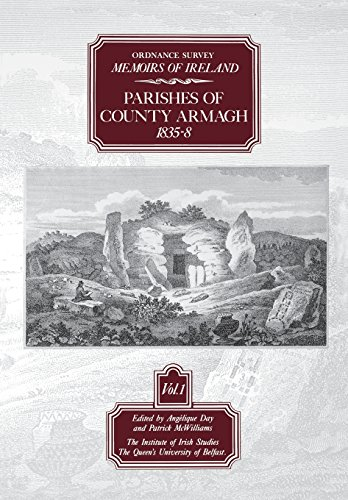 Ordnance Survey Memoirs of Ireland: Parishes of Co. Armagh 1835-8 VOL 1 (The Ordnance Survey memoirs of Ireland 1830-1840)