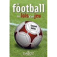 Le football. Les lois d'un jeu - 1ere edition