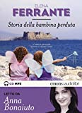 Storia della bambina perduta. L'amica geniale letto da Anna Bonaiuto. Audiolibro. 2 CD Audio formato MP3. Ediz. integrale: 4