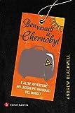 Benvenuti a Chernobyl: E altre avventure nei luoghi più inquinati del mondo (I Robinson. Letture)