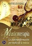 Musicoterapia: La autotransformación por medio de la música (Autoayuda)