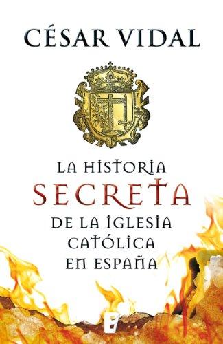 La historia secreta de la iglesia católica de César Vidal