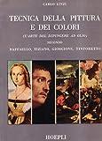 Tecnica della pittura e dei colori. Ediz. illustrata