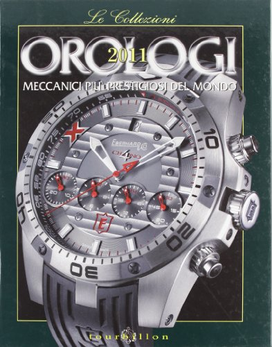 Orologi meccanici più prestigiosi del mondo. Ediz. illustrata
