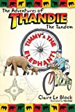 The Adventures of Thandie the Tandem - Timmy & The Elephants
