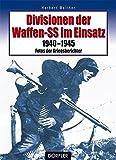Divisionen der Waffen-SS im Einsatz: 1940-1945 - Fotos der Kriegsberichter