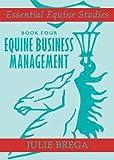 Equine Business Management (Essential Equine Studies)