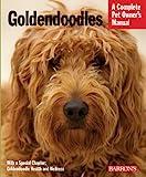 Goldendoodles (Complete Pet Owner's Manual)