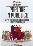 Parlare in pubblico. Saper comunicare (con successo) il proprio messaggio. My Life University. Con CD Audio formato MP3. Con 5 DVD