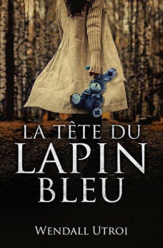 La tête du lapin bleu par [Utroi, Wendall]