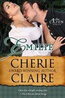 Emilie (The Cajun Series Book 1) by [Claire, Cherie]