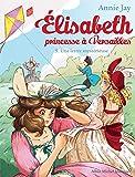 UNE UNE LETTRE MYSTERIEUSE Nº 9: Elisabeth, princesse à Versailles - tome 9