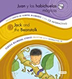 Juan y las habichuelas mágicas/ Jack and the Beanstalk: Colección Cuentos de Siempre Bilingües con CD interactivo. Classic Bilingual Stories collection with interactive CD