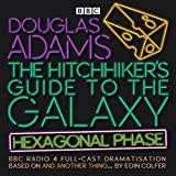 The Hitchhiker's Guide to the Galaxy: Hexagonal Phase: And Another Thing. (BBC Radio 4 Adaptation)