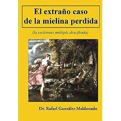 El extraño caso de la mielina perdida: (la esclerosis multiple descifrada): Volume 2