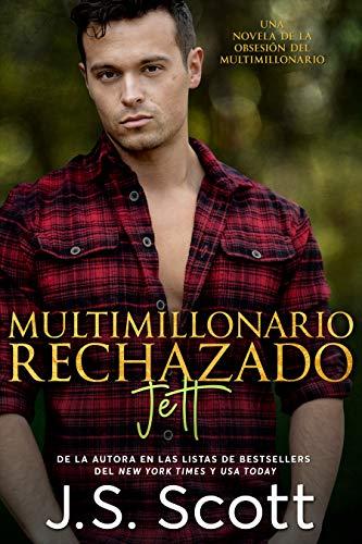 Multimillonario no amado ~ Jett (libro 12 de la obsesión del multimillonario) – J. S. Scott