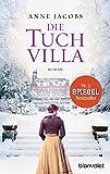 Die Tuchvilla: Roman (Die Tuchvilla-Saga, Band 1)