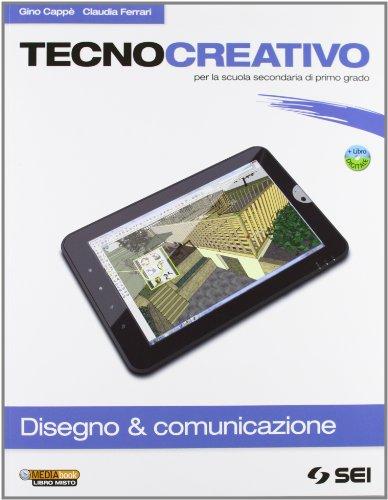 Tecnocreativo. Disegno & completo. Con schede disegno-Tecnologia. Per la Scuola media. Con DVD-ROM....