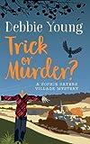 Trick or Murder?: Volume 2 (Sophie Sayers Village Mysteries)
