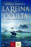 La reina oculta: Una dama. Dos rivales. Tres enigmas (MR Novela Histórica) de Jorge Molist (27 mar 2007) Tapa blanda