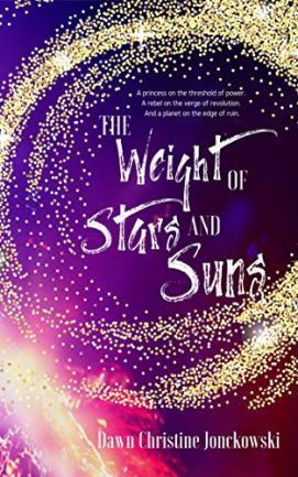 The Weight of Stars and Suns by [Jonckowski, Dawn Christine]