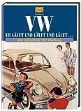 VW: Er läuft und läuft und läuft...: Vier Jahrzehnte VW-Werbung