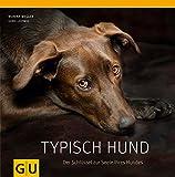 Typisch Hund: Der Schlüssel zur Seele Ihres Hundes (GU Tier Spezial)