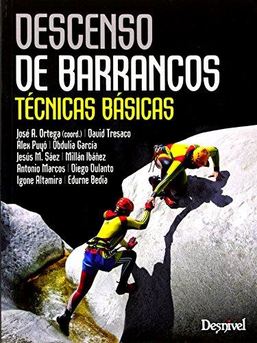Descenso de barrancos. Técnicas básicas (Manuales (desnivel)) de VVAA (5 jun 2014) Tapa blanda